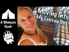Moving into my Canvas Tent - Decorating - Woman's Touch - Our Journey :: Episode