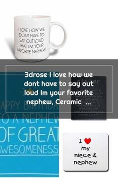 3dRose I love how we dont have to say out loud Im your favorite nephew, Ceramic Mug, 15-ounce Nephew Quotes, Out Loud, Friends Forever, Your Favorite, Sisters, Mugs, Sayings, My Love, Cups