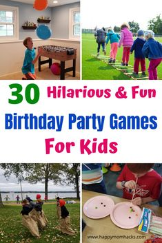30 Fun Birthday Party Games for Kids | Happy Mom Hacks