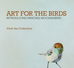Bird Artwork for the Home by the Mincing Mockingbird