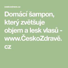 Domácí šampon, který zvětšuje objem a lesk vlasů - www.ČeskoZdravě.cz Math Equations