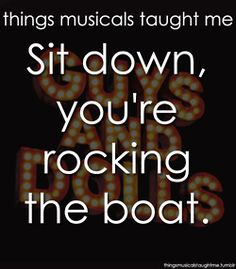 Sit Down, You're Rocking The Boat.