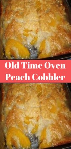 Peach cobblers - Old Time Oven Peach Cobbler Old Time Oven Peach Cobbler Can Peach Cobbler, Fruit Cobbler, Bisquick Peach Cobbler, Peach Cobbler Recipes, Recipes With Peaches, Old Fashioned Peach Cobbler, Southern Peach Cobbler, Easy Desserts, Delicious Desserts