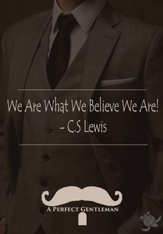 We Are What We Believe We Are! - C.S Lewis http://www.wfpblogs.com/2017/07/c-s-lewis-quote/