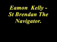 Eamon Kelly - St Brendan The Navigator. - YouTube