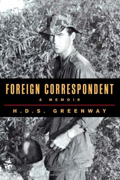 Foreign Correspondent: A Memoir by H.D.S. Greenway #Books #Memoir #Journalism #History