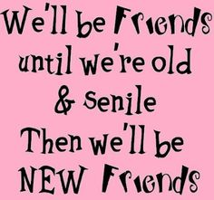 Amazon.com: Well be friends until were old & senile then well be new friends: Home & Kitchen