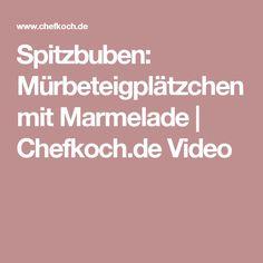 Spitzbuben: Mürbeteigplätzchen mit Marmelade   Chefkoch.de Video