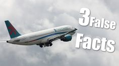   Three False Facts   #11 - Air Travel