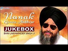 Nanak Kisnau Aakhiye - Bhai Lakhwinder Singh Ji - Shabad Kirtan - Waheguru Simran - Non Stop - YouTube
