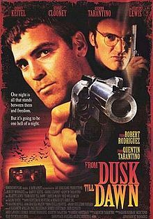 From Dusk til Dawn - Great actors and fantastic everything else too...