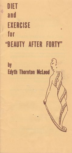 "Diet and Exercise for ""Beauty After Forty"" by Edyth Thornton McLeod 1954?"