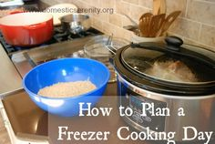 Step by step help for planning a freezer cooking day (or even just a few hours!)  | Domestic Serenity