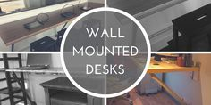 Wall Mounted Desks - Great for small areas where space is at a premium #desks