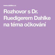 Rozhovor s Dr. Ruedigerem Dahlke na téma očkování