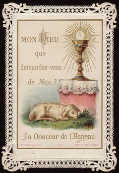 Antique French Holy Card ~ My God, what do you ask of me?  The mildness of the Lamb.....