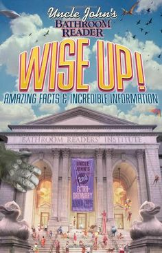 Uncle John's Bathroom Reader Wise Up!: Amazing Facts and Incredible Information (Uncle John's Bathroom Readers) [Paperback] [2009] (Author) Bathroom Readers' Institute $18.95null,http://www.amazon.com/dp/B00EQS9POY/ref=cm_sw_r_pi_dp_9Z1Tsb1N0VSAVKD8