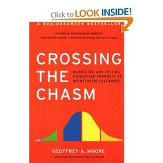 Crossing the Chasm: Marketing and Selling Disruptive Products to Mainstream Customers: Geoffrey A. Moore, Regis McKenna: 9780060517120: Amazon.com: Books