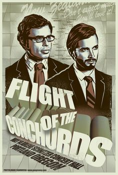 Flight of The Conchords....They f**king rule! New Zealand sure knows how to produce talent.