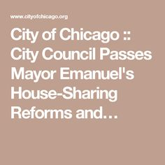 City of Chicago :: City Council Passes Mayor Emanuel's House-Sharing Reforms and…