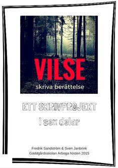 Vilse – ett skrivprojekt i sex delar – Fredrik Sandström Saga, Swedish Language, Teaching Writing, Study Tips, Middle School, English, Education, Learning, Teacher Stuff