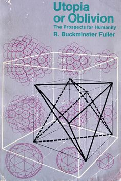 "magictransistor:  ""R.Buckminster Fuller. Utopia or Oblivion: The Prospects for Humanity. Pelican. 1973.  """
