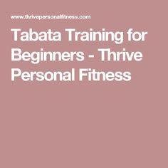Tabata Training for Beginners - Thrive Personal Fitness