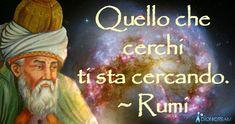 Jalal ad-Din Muhammad Balkhi, noto anche come Rumi, è un mistico del 13esimo secolo, che ha scritto alcune delle più belle e più profonde parole che sono mai state scritte. Non crederete a quanta saggezza e a quanto potere ci sia nelle sue parole. E' incredibile.