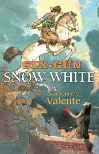 Six-Gun Snow White by Catherynne M. Valente | Cover Artist - Charles Vess | Subterranean Press | Publication Date: Spring 2013 | www.catherynnemvalente.com | fairytale retelling / the Old West