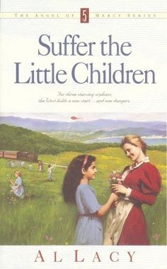 Suffer the Little Children (Angel of Mercy #5) by Al Lacy