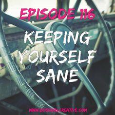 BGC EPISODE 116 - KEEPING YOURSELF SANE