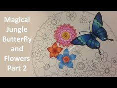 Butterfly and Flowers Part 2 | MAGICAL JUNGLE by Johanna Basford - YouTube