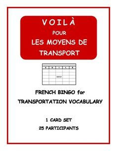 VOILÀ is what I call Bingo in my French class. 25 VOILÀ cards for LES MOYENS DE TRANSPORT.