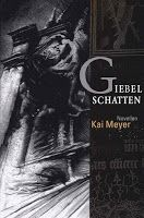 Book-addicted: [Rezenzion] Kai Meyer - Giebelschatten