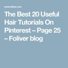 The Best 20 Useful Hair Tutorials On Pinterest – Page 25 – Foliver blog