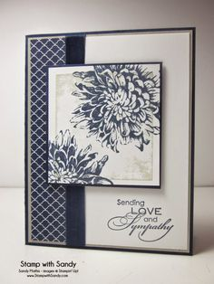 Stamp with Sandy: Love and Sympathy. Stamp Sets: Love & Sympathy, Blooming with Kindness Card Stock: Whisper White, Sahara Sand, Night of Navy Designer Series Paper: Regals Stack Ink Pads: Sahara Sand, Night of Navy Accessories: Night of Navy Seam Binding Stampin Up Karten, Hand Stamped Cards, Stamping Up Cards, Card Sketches, Paper Cards, Flower Cards, Creative Cards, Greeting Cards Handmade, Homemade Cards
