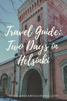 words gives you a packed schedule to see the main sites of Helsinki, Finland in just two days. Find out where to stay, where to eat, what to do, and how to get there. Second Day, Helsinki, Travel Guides, Finland, Aurora, Schedule, How To Get, Eat, Words