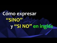 "Cómo expresar ""SINO"" y ""SI NO"" en inglés - YouTube English Course, Learn English, Youtube, Education, Learning, Videos, Music, Hacks, Learning English"