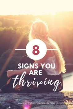 8 Signs you are Truly Thriving | Thrive & Transformational Life Coach