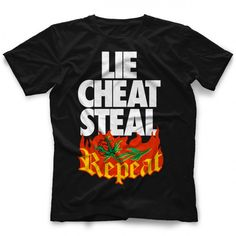 Lie Cheat Steal Repeat
