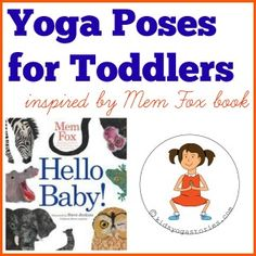 Yoga Poses for toddlers inspired by Hello Baby! by Mem Fox Kids Yoga Stories
