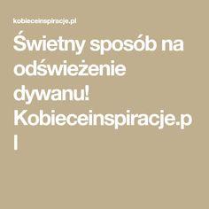 Świetny sposób na odświeżenie dywanu! Kobieceinspiracje.pl