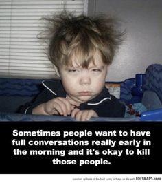 I don't do mornings ;)