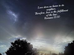 To love one another with God's Love is the fulfillment of the Law.