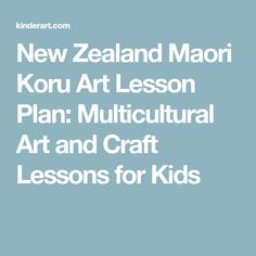 New Zealand Maori Koru Art Lesson Plan: Multicultural Art and Craft Lessons for Kids Middle School Art, Art School, Lessons For Kids, Art Lessons, Maori Art, Sand Crafts, Art Lesson Plans, New Zealand, Arts And Crafts