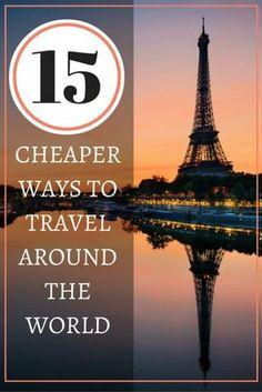 15 Cheaper Ways to Travel Around the World