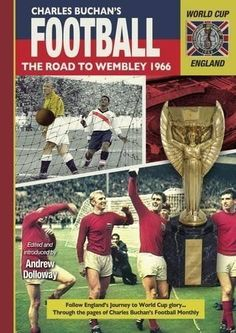 Charles Buchan's Football Monthly - The Road to Wembley 1966 - FIFA World Cup 1966 World Cup Final, Bobby Moore, England Shirt, World Cup Match, World Cup Winners, England Football, World Football, Fifa World Cup, Dating