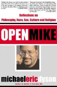 Open Mike by Michael Eric Dyson