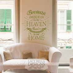 """""""Because Someone We Love Is In Heaven There's a Little Bit of Heaven in our Home"""" www.lacybella.com Lacy Bella 