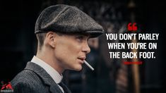 You don't parley when you're on the back foot. - Thomas Shelby (Peaky Blinders Quotes)